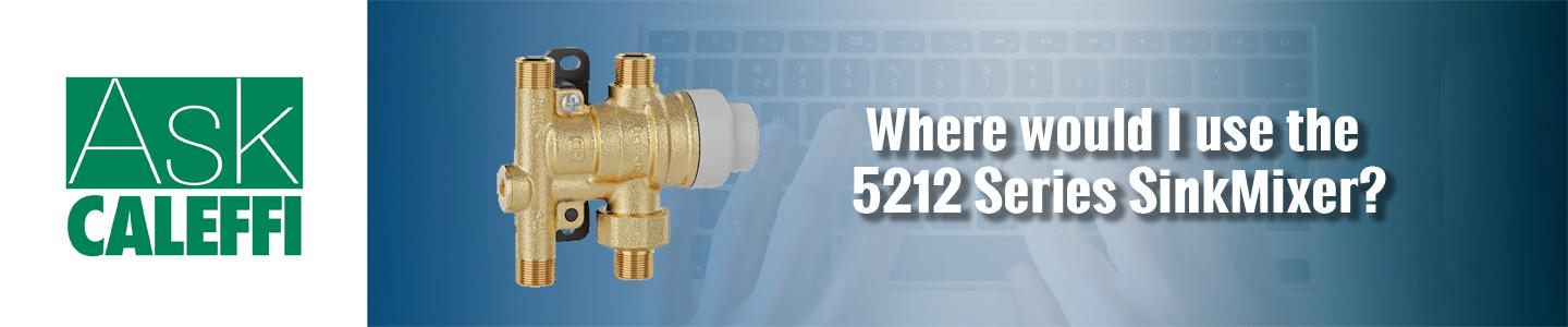 Where would I use the 5212 Series SinkMixer™?