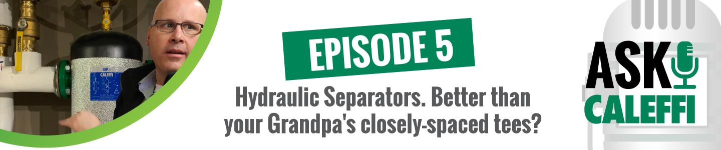 Hydraulic Separators. Better than your Grandpa's closely-spaced tees?
