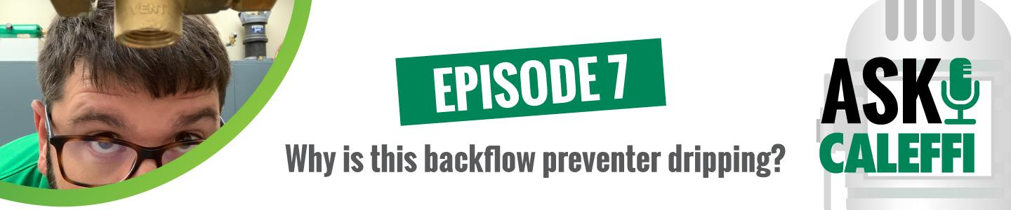 Why is this backflow preventer dripping?
