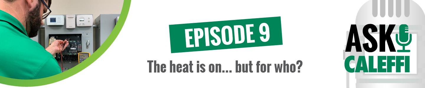 The heat is on... but for who?