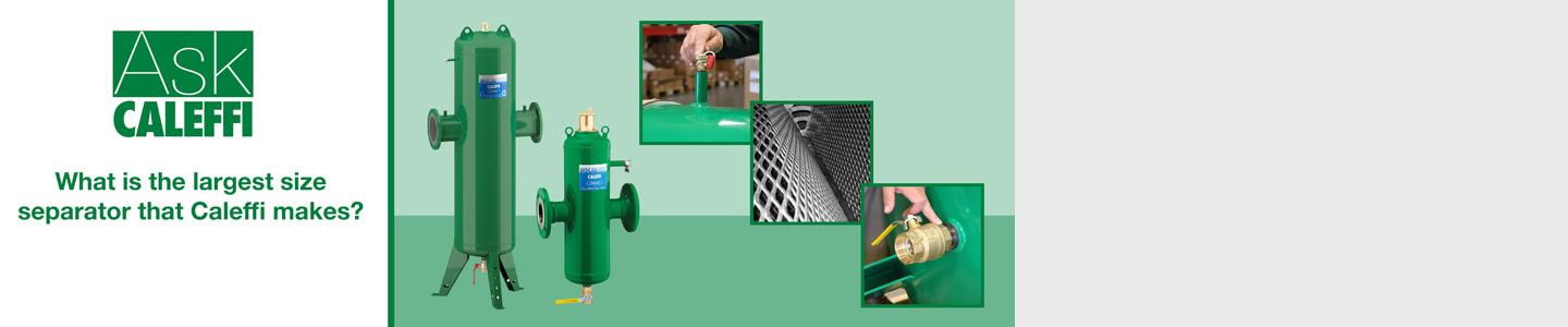 What is the largest size separator that Caleffi makes?