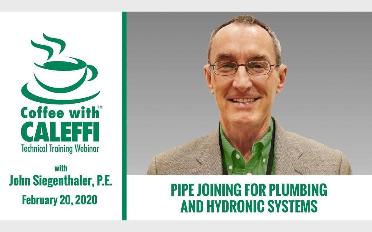 Coffee with Caleffi™:  Pipe Joining for Plumbing and Heating Systems