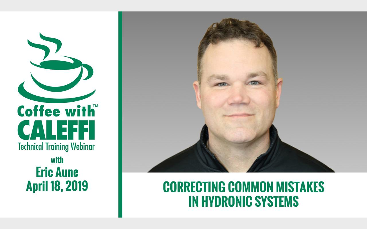 Coffee with Caleffi™:  Correcting Common Mistakes in Hydronic Systems