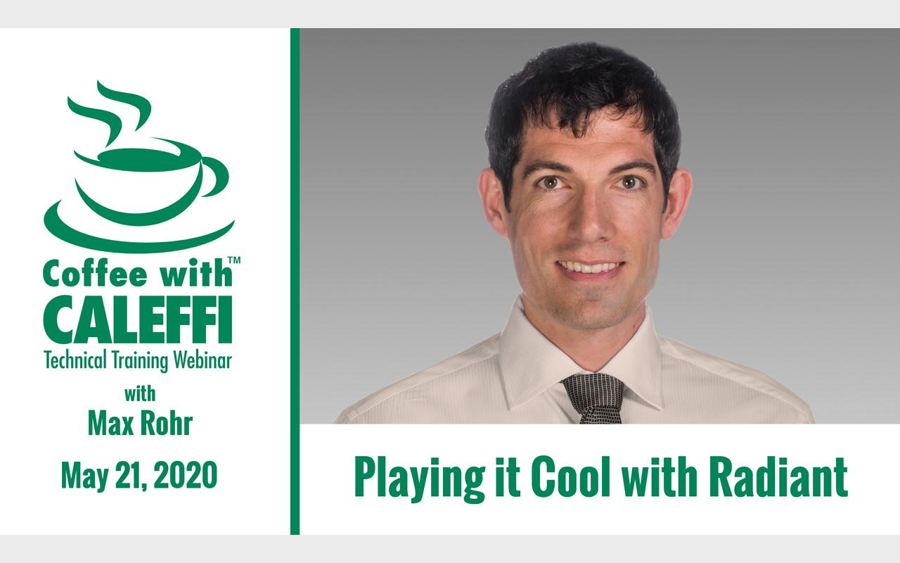 Coffee with Caleffi™:  Playing it Cool with Radiant