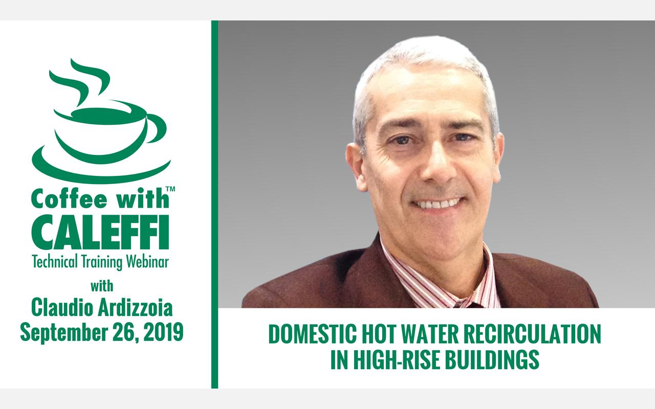 Coffee with Caleffi™:  Domestic Hot Water Recirculation in High-rise Buildings
