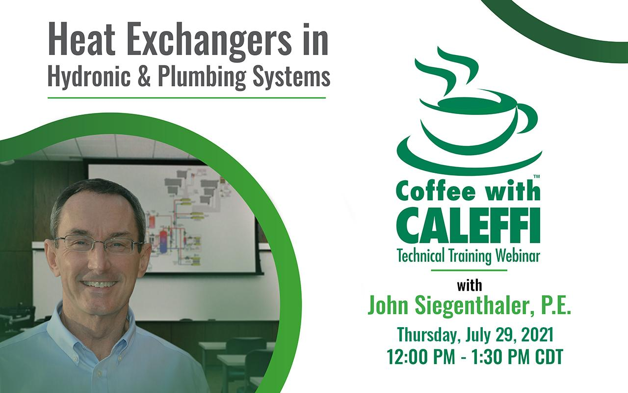 Coffee with Caleffi™:  Heat Exchangers in Hydronic & Plumbing Systems