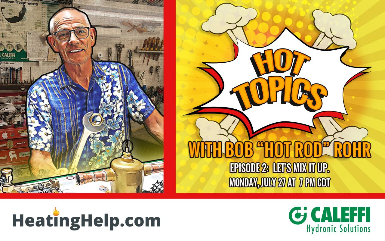 Hot Topics with Hot Rod:  Episode 2 - Let's mix it up.