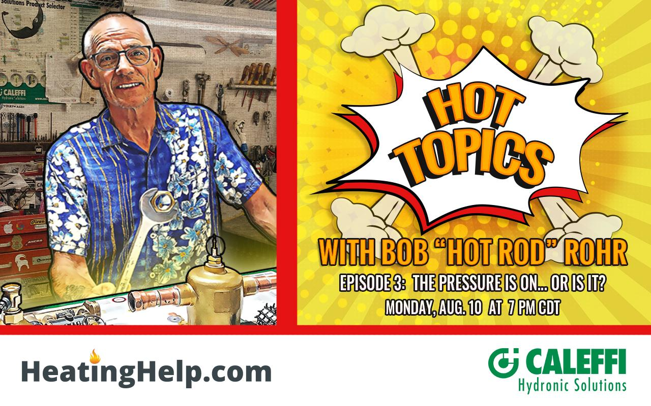 Hot Topics with Hot Rod - EPISODE 3:The Pressure is ON... or is it?