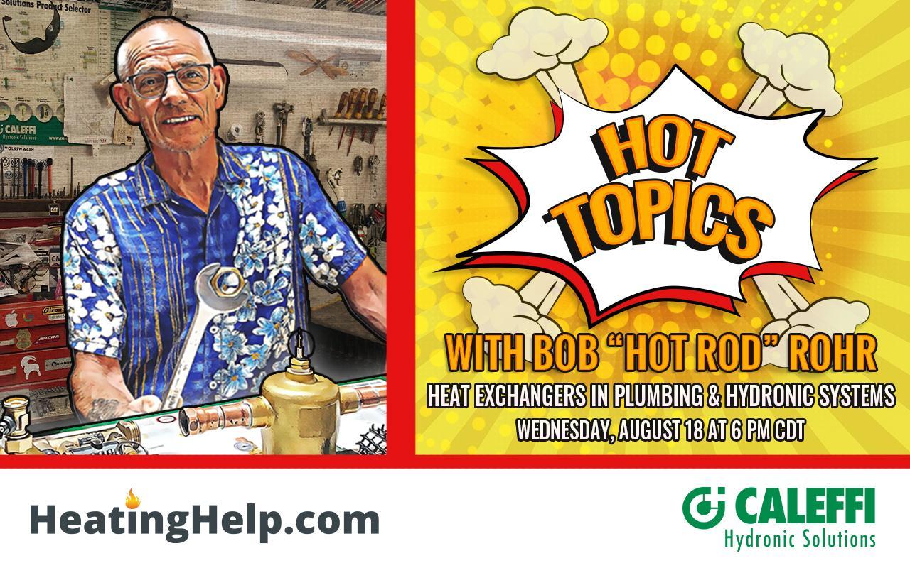 Hot Topics with Hot Rod:  Heat Exchangers