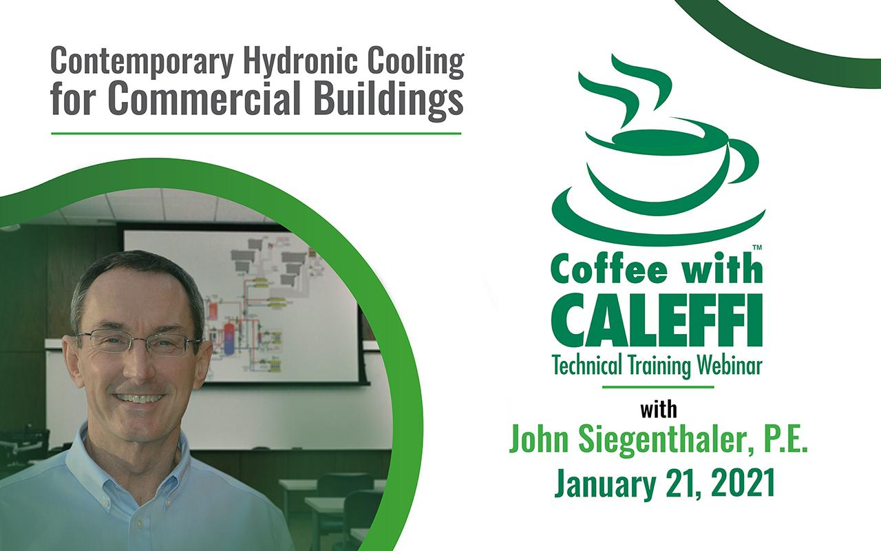 Coffee with Caleffi™:  Contemporary Hydronic Cooling for Commercial Buildings