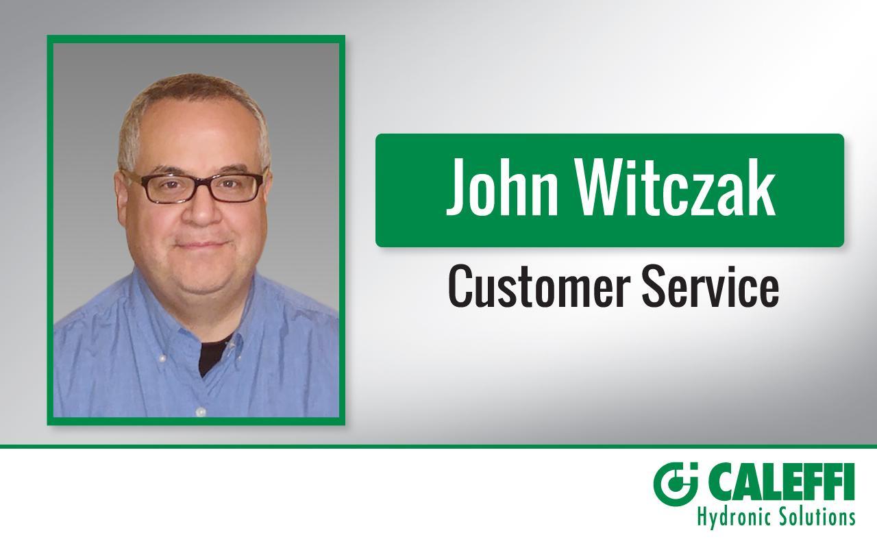 Caleffi Expands Customer Service Team with John Witczak Hire