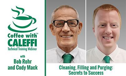 Coffee with Caleffi™:  Cleaning, Filling and Purging - Secrets to Success