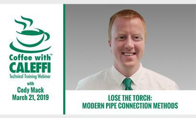 Coffee with Caleffi™:  Lose the Torch!
