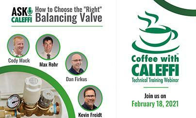 "Coffee with Caleffi™:  How to Choose the ""Right"" Balancing Valve"