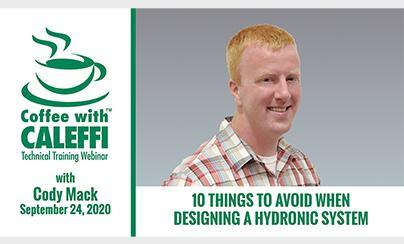Coffee with Caleffi™:  10 Things to Avoid When Designing a Hydronic System