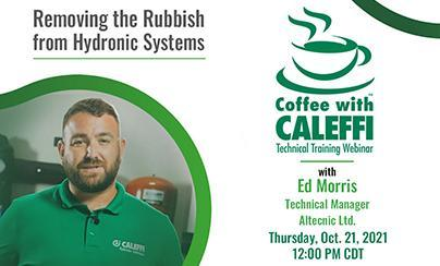 Coffee with Caleffi™:  Removing the Rubbish from Hydronic Systems