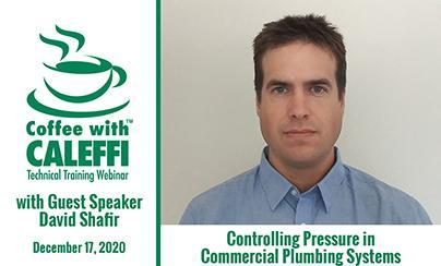 Coffee with Caleffi™:  Controlling Pressure in Commercial Plumbing Systems