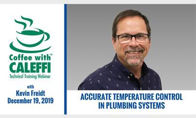 Coffee with Caleffi™:  Accurate Temperature Control in Plumbing Systems