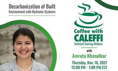 Coffee with Caleffi™:  Decarbonization of Built Environment with Hydronic Systems